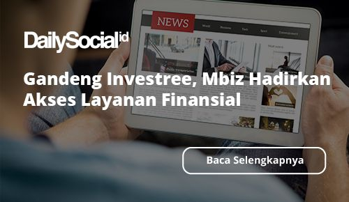Gandeng Investree, Mbiz Hadirkan Akses Layanan Finansial