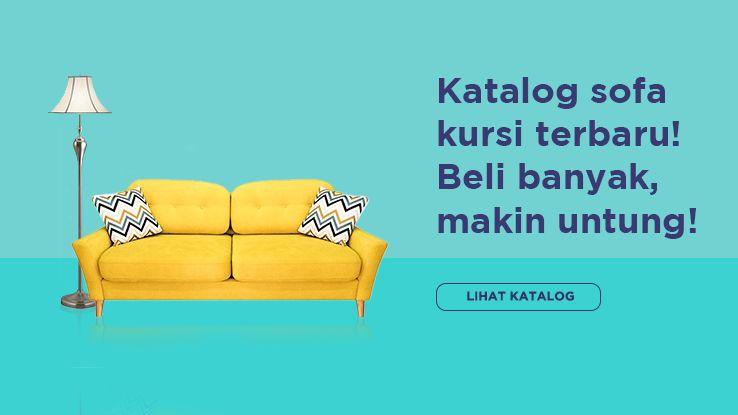 Katalog sofa kursi terbaru! Beli banyak, makin untung!